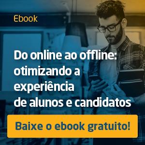 Ebook: Do on-line ao off-line, otimizando a experiência de alunos e candidatos